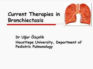 Current Therapies in Bronchiectasis
