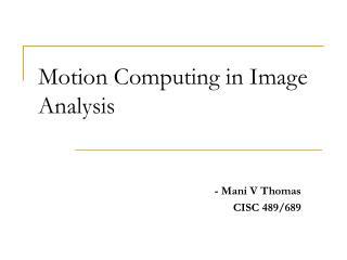 Motion Computing in Image Analysis