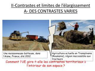II-Contrastes et limites de l'élargissement A-  DES CONTRASTES VARIES
