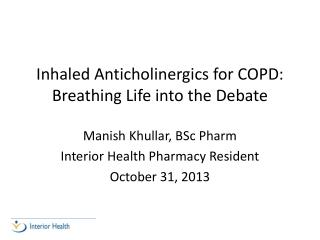 Inhaled  Anticholinergics  for COPD: Breathing Life into the Debate