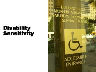 Disability Sensitivity