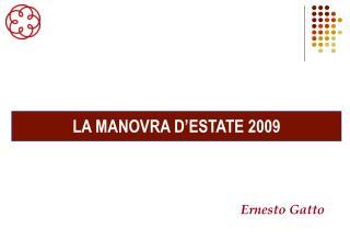 LA MANOVRA D'ESTATE 2009