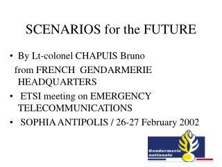 SCENARIOS for the FUTURE
