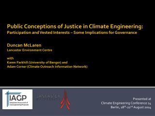 Presented  at  Climate Engineering Conference 14 Berlin, 18 th -22 nd  August  2014