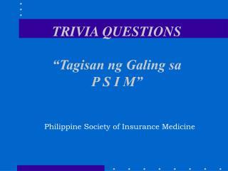 """TRIVIA QUESTIONS """"Tagisan ng Galing sa P S I M"""""""