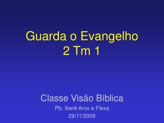 Guarda o Evangelho 2 Tm 1