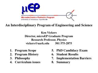 An Interdisciplinary Program of Engineering and Science  Ken Vickers Director, microEP Graduate Program Research Profess
