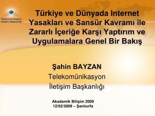 Şahin BAYZAN Telekomünikasyon  İletişim Başkanlığı