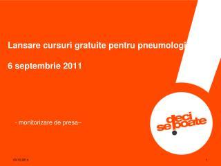 Lansare cursuri gratuite pentru pneumologi 6 septembrie 2011