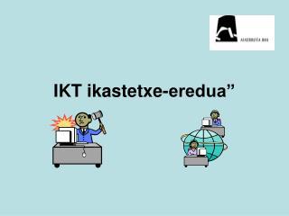 """IKT ikastetxe-eredua"""""""