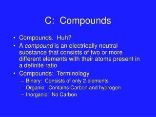 C:  Compounds