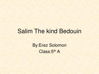 Salim The kind Bedouin