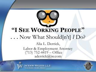 """I See Working People"" . . .  Now What Should[ n't ] I  Do?"