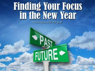 Finding Your Focus in the New Year