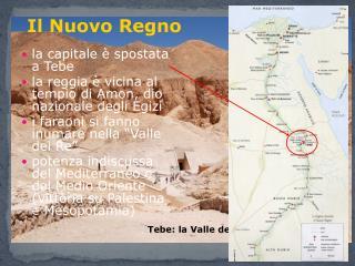 la capitale è spostata a Tebe la reggia è vicina al tempio di Amon, dio nazionale degli Egizi