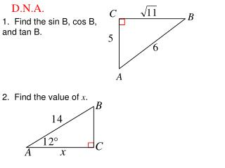 1.  Find the sin B, cos B, and tan B.