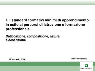 Gli standard formativi minimi di apprendimento  in esito ai percorsi di Istruzione e formazione