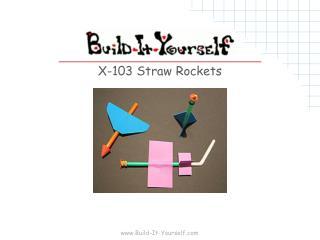 X-103 Straw Rockets