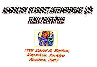 Prof. David A. Barlow,  Kuşadası, Türkiye Haziran, 2005