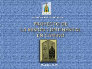 Proyecto de la misión continental  en camino
