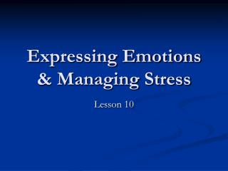 Expressing Emotions & Managing Stress