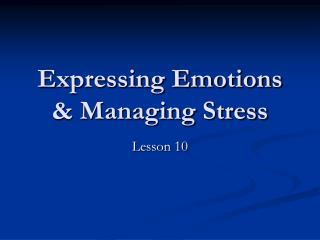 Expressing Emotions & Managing Stress