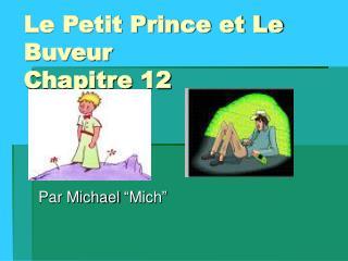 Le Petit Prince et Le Buveur Chapitre 12