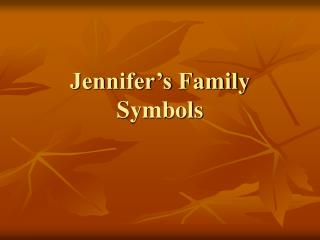 Jennifer�s Family Symbols