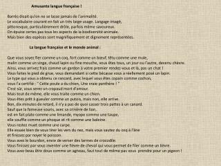 Amusante langue française ! Barrès disait qu'on ne se lasse jamais de l'animalité.