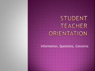 STUDENT TEACHER ORIENTATION