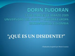 """"""" ¿ QUÉ ES UN DISIDENTE?"""" (Traducido al español por Héctor Lozano )"""