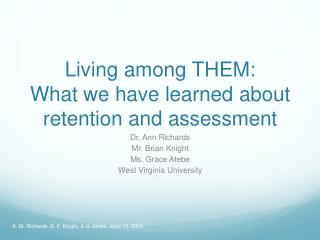Living among THEM:   What we have learned about retention and assessment
