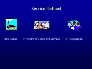 Service Defined