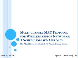 Multi-channel MAC Protocol for Wireless Sensor  Networks : A Schedule-based Approach