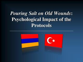 Pouring Salt on Old Wounds : Psychological Impact of the Protocols