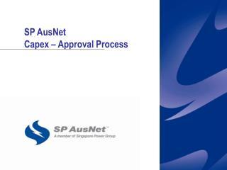 SP AusNet Capex – Approval Process