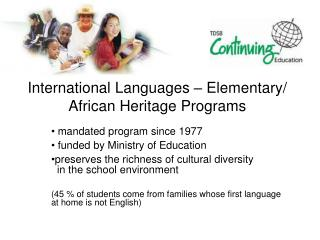 International Languages – Elementary/  African Heritage Programs