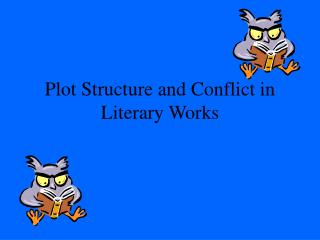 Plot Structure and Conflict in Literary Works
