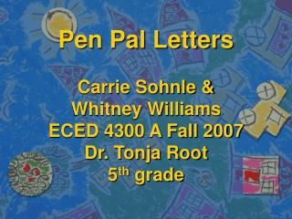 Whitney Williams  ECED 4300 A Dr. Tonja Root Fall 2007