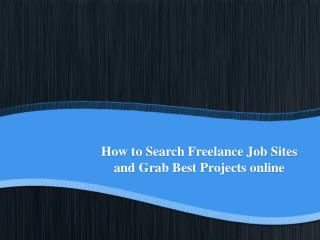 How to Search Freelance Job Sites and Grab Best Projects