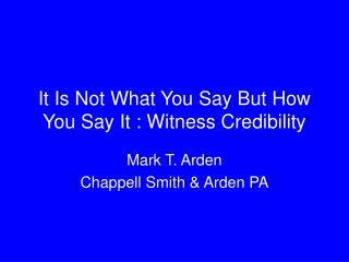 It Is Not What You Say But How You Say It : Witness Credibility