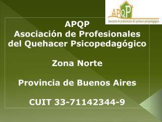 APQP Asociaci n de Profesionales del Quehacer Psicopedag gico  Zona Norte  Provincia de Buenos Aires  CUIT 33-71142344-9