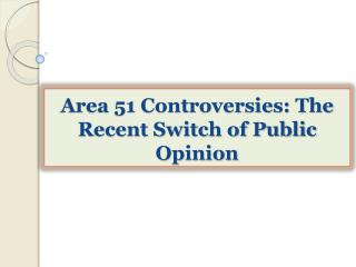 Area 51 Controversies: The Recent Switch of Public Opinion