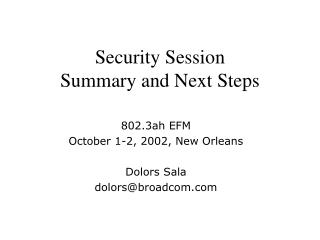 Security Session Summary and Next Steps