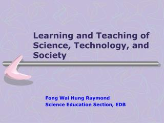 Learning and Teaching of Science, Technology, and Society