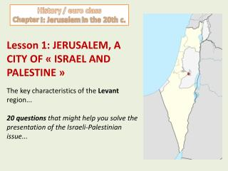 Lesson 1: JERUSALEM, A CITY OF «ISRAEL AND PALESTINE»
