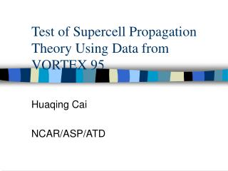 Test of Supercell Propagation Theory Using Data from VORTEX 95