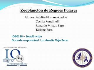 IOB0128   Zoopl ncton Docente respons vel: Luz Amelia Veja Perez