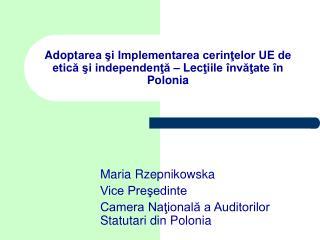 Maria Rzepnikowska Vice Preşedinte Camera Naţională a Auditorilor Statutari din Polonia
