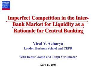 Imperfect Competition in the Inter-Bank Market for Liquidity as a Rationale for Central Banking